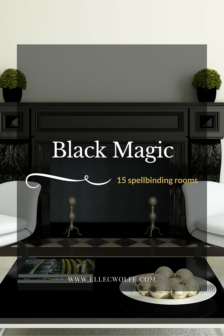 Black Magic-15 Spellbinding rooms-Pinterest | Elle C. Wolfe Interiors